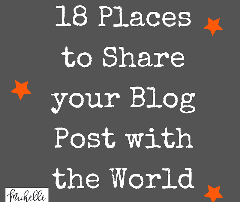 18 Places to Share Your Latest Blog with the World