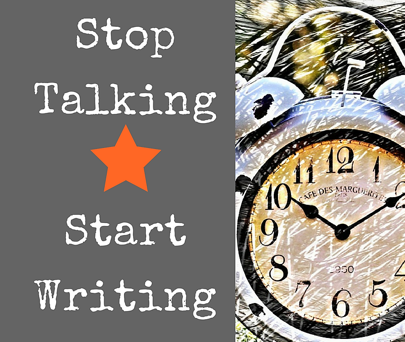 Stop Talking & Start Writing