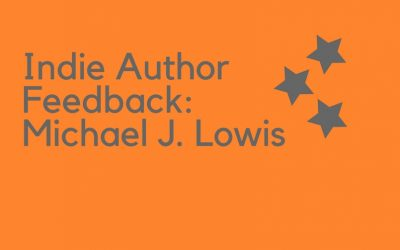 Indie Author Feedback: Michael J Lowis