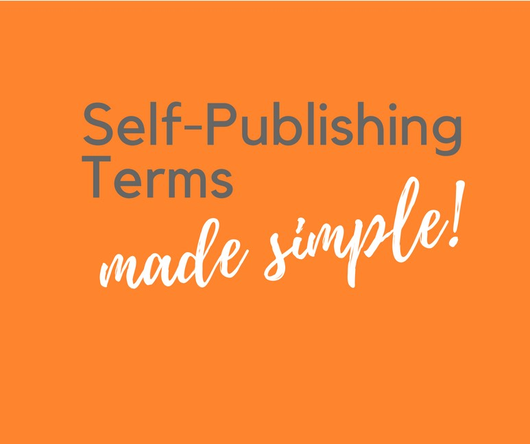 Self-Publishing Terms Made Easy
