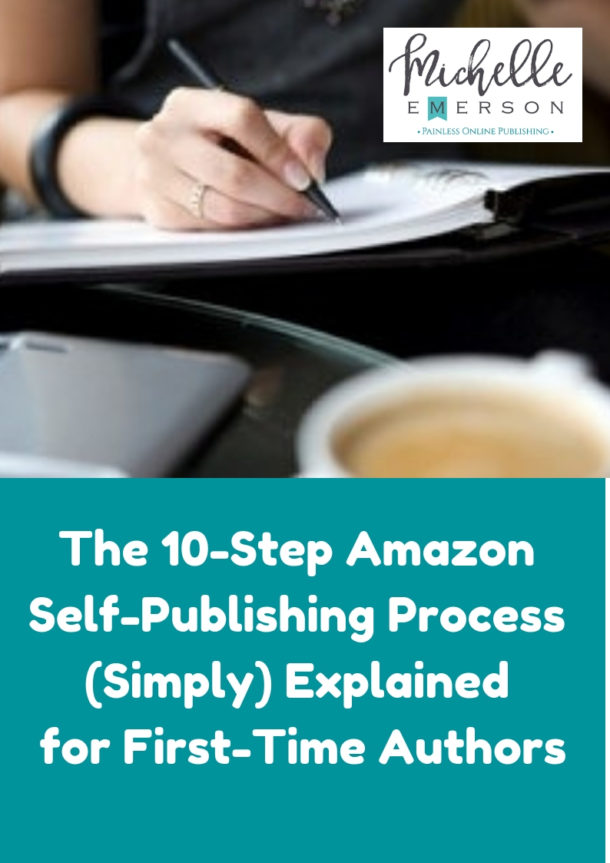 10-step-amazon-self-publishing-process-simply-explained-michelle-emerson