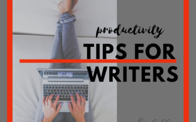 Productivity Tips for Writers on a Mission