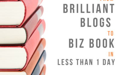 From Brilliant Blogs to Biz Book : The Easy Way