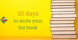30 days to write your biz book