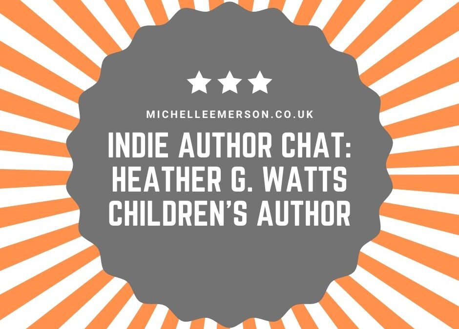 Indie Author Interview: Heather G. Watts, Children's Author