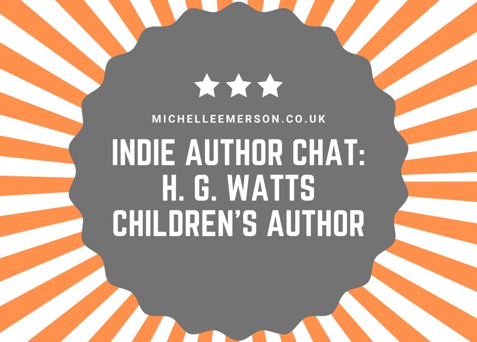 Indie Author Interview: H. G. Watts, Children's Author