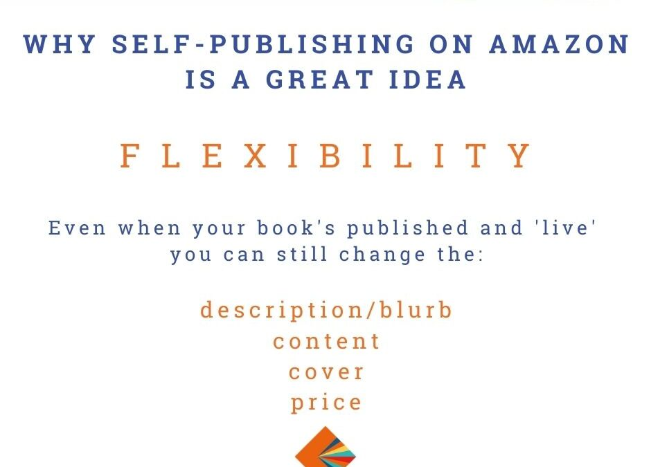 Why Self-Publishing on Amazon is Great if You Want Flexibility