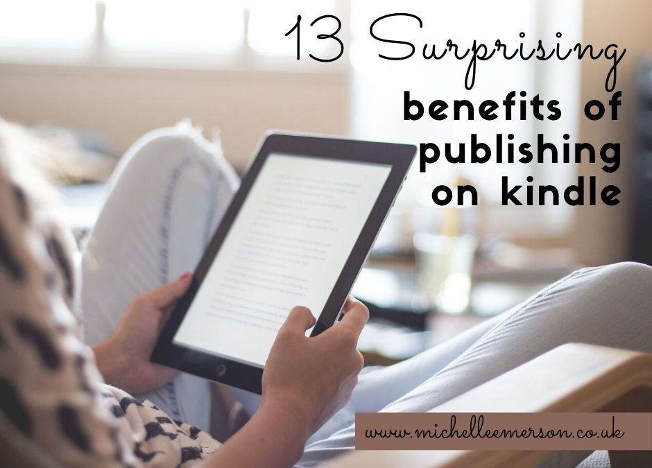 13 Surprising Benefits of Publishing on Kindle
