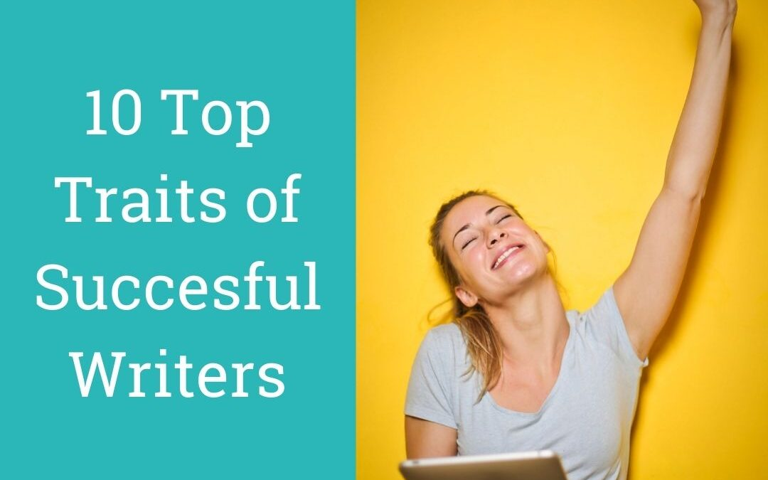 10 Top Traits of Successful Writers