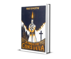 Indie Author Interview  |  Mike Kingston  |  A Candle for Consuela