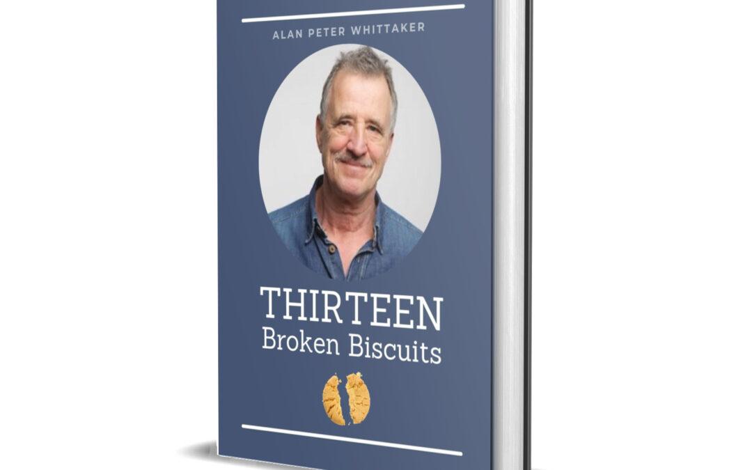 Indie Author Interview     Alan Whittaker    Thirteen Broken Biscuits