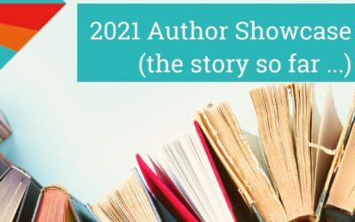 2021 Author Showcase – The Story So Far!
