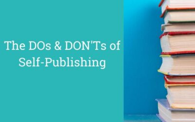 The DOs & DON'Ts of Self-Publishing